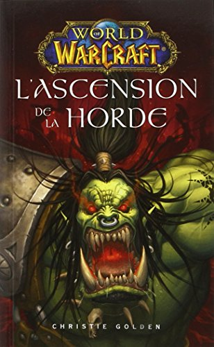 World of warcraft : L'ascension de la horde