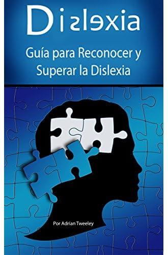 Dislexia: Guía para Reconocer y Superar la Dislexia