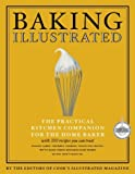 Baking Illustrated: The Ultimate Resource for the Modern Baker With More Than 350 Recipes (Best Recipe)