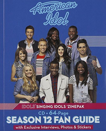 american-idol-idols-singing-idols-zinepak-cd-64-page-season-12-fan-guide-by-american-idol-2013-01-01