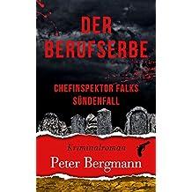 Der Berufserbe - Chefinspektor Falks Sündenfall (Kärntner Mordsbullen 1)