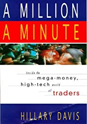 Million a Minute: Inside the Mega-Money, High-Tech World of Traders