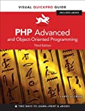 PHP Advanced and Object-Oriented Programming: Visual QuickPro Guide (3rd Edition)