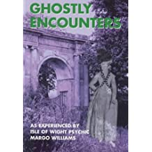 Ghostly Encounters as Experienced by Margo Williams