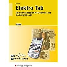 Elektro Tab: Formeln und Tabellen für Elektronik- und Mechatronikberufe: Formelsammlung