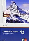Lambacher Schweizer - Ausgabe für Bayern / Lösungen 12. Schuljahr von Matthias Dorn (1. April 2011) Broschiert