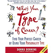 What's Your Type of Career?: Find Your Perfect Career by Using Your Personality Type (English Edition)