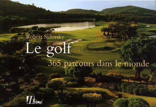 Le golf, 365 parcours dans le monde