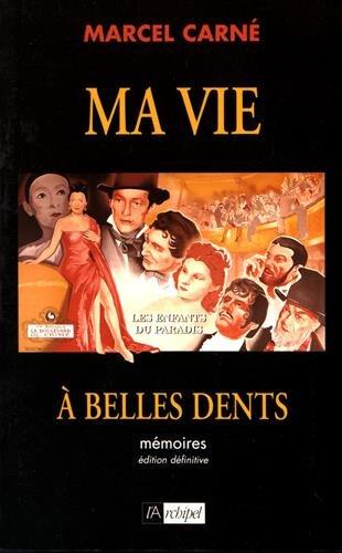 Ma vie à belles dents : Mémoires par Marcel Carné