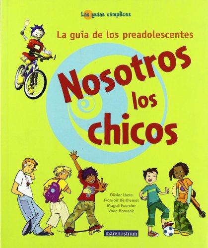 Nosotros Los Chicos - La Guia De Los Preadolescentes