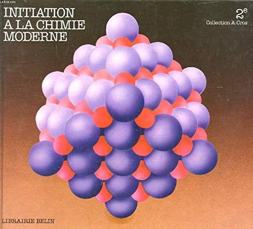 Initiation à la chimie moderne: Seconde par C Moreau (Broché)