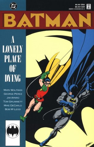 Batman: a Lonely Place of Dying por M. Wolfman