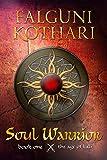 Soul Warrior (The Age of Kali Book 1) by Falguni Kothari