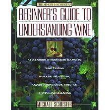 Simon & Schuster Beginner's Guide to Understanding Wine