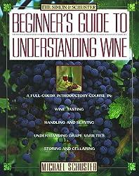 SIMON & SCHUSTER'S BEGINNER'S GUIDE TO UNDERSTANDING WINE