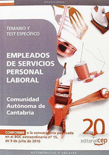 Empleados de Servicios. Personal Laboral de la Comunidad Autónoma de Cantabria. Temario y Test Específica (Colección 332)