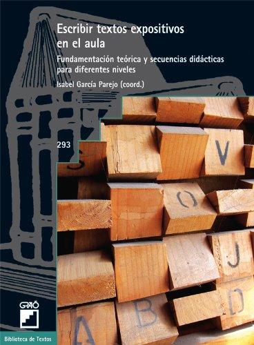Escribir textos expositivos en el aula.: 293 (Biblioteca De Textos)