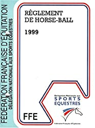 REGLEMENT DE HORSE-BALL. Edition 1999