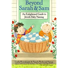 Beyond Sarah and Sam: An Enlightened Guide to Jewish Baby Naming