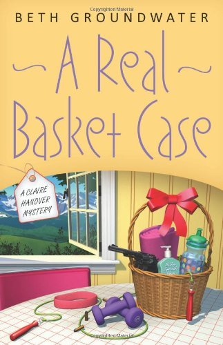 A Real Basket Case (A Claire Hanover Mystery) by Beth Groundwater (2011-11-08) par Beth Groundwater