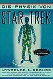 Lawrence M. Krauss: Die Physik von Star Trek