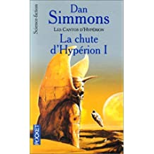 Les Cantos d'Hypérion, tome 1 : La Chute d'Hypérion