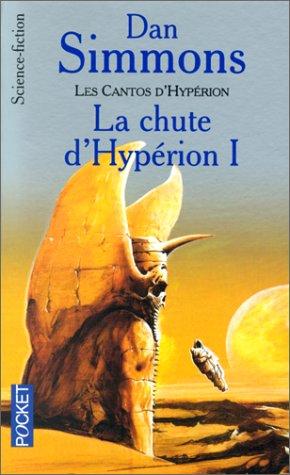 Les Cantos d'Hypérion, tome 1 : La Chute d'Hypérion par Dan Simmons
