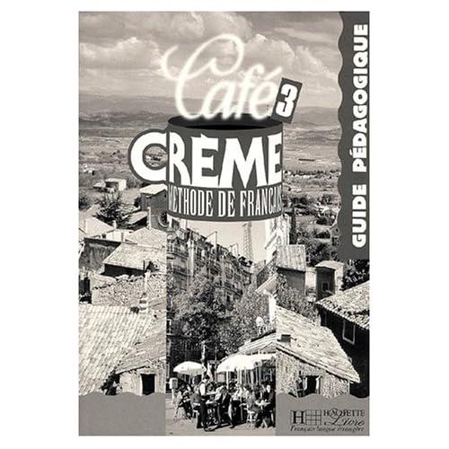 CAFE CREME NIVEAU 3. Guide pédagogique