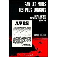 Par les nuits les plus longues: Réseaux d'évasion d'aviateurs en Bretagne, 1940-1944