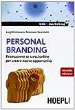 Personal branding. Promuovere se stessi online per creare nuove opportunità