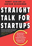 #7: Straight Talk for Startups: 100 Insider Rules for Beating the Odds--From Mastering the Fundamentals to Selecting Investors, Fundraising, Managing Boards, and Achieving Liquidity
