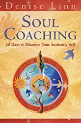 (Soul Coaching: 28 Days to Discovering the Real You) By Denise Linn (Author) Paperback on (Nov , 2003)