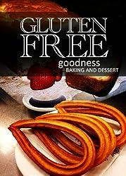 Gluten-Free Baking and Dessert - Gluten-Free Goodness (English Edition)