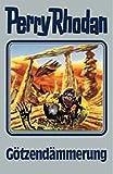 Perry Rhodan, Bd.62: Götzendämmerung (Perry Rhodan Silberband)