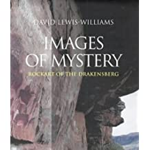 Images of Mystery: Rock Art of the Drakensburg