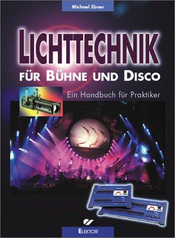 lichttechnik-fur-buhne-und-disco-ein-handbuch-fur-praktiker