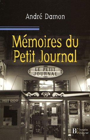 Mémoires du Petit Journal : Itinéraire d'un garçon de café aveyronnais por André Damon