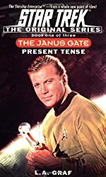 1: Present Tense: Janus Gate Book One (Star Trek: the Original Series - the Janus Gate, Band 1)