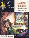"""Afficher """"L'amour fantôme"""""""