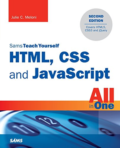 HTML, CSS and JavaScript All in One, Sams Teach Yourself: Covering HTML5, CSS3, and jQuery
