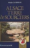 Alsace, terre de sourciers (French Edition)
