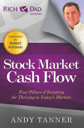 The Stock Market Cash Flow: Four Pillars of Investing for Thriving in Today's Markets (The Rich Dad Advisor Series) por Andy Tanner