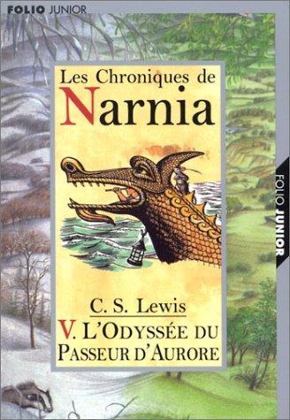 Les Chroniques de Narnia, tome 5 : L'Odyssée du passeur d'Aurore par C.S. Lewis