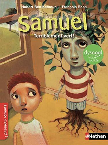 Samuel : Terriblement vert - adapté aux enfants DYS ou dyslexiques - dès 7 ans