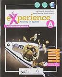 Experience.. Per la Scuola media. Con e-book. Con espansione online. Con Libro: Scienze block: A-B-C-D