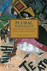 Plural Temporality: Transindividuality and the Aleatory Between Spinoza and Althusser (Historical Materialism Book) by Vittorio Morfino (2015-12-29)