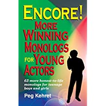 ENCORE MORE WINNING MONOLOGS FOR YOUNG: More Winning Monologues for Young Actors