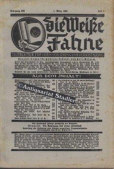 Die Weiße Fahne. XIII. Jahrgang. 1. März 1932. Heft 3. Neugeist. Rechtes Denken, Gutes Reden, Rechte Tat.