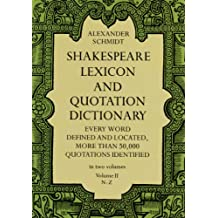 Shakespeare Lexicon and Quotation Dictionary, Vol. 2: 002