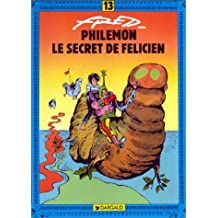 Philémon, tome 13 : Le Secret de Félicien
